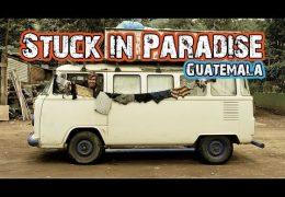 Hasta Alaska – Guatemala, Stuck in Paradise – S02E09