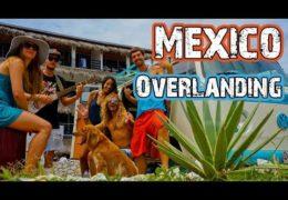 Overlanding Mexico – Hasta Alaska – S03E15