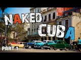 Naked CUBA (Travel Adventure) – Pt 1 – S03E09