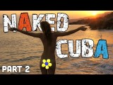 Naked CUBA (Travel Adventure) – Pt 2 – S03E10