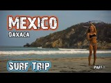Hasta Alaska – MEXICO SURF TRIP – OAXACA (part 1) – S03E13