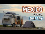 Hasta Alaska – MEXICO SURF TRIP – OAXACA (part 2) – S03E14
