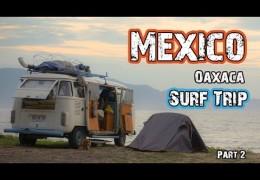 MEXICO SURF TRIP – OAXACA (part 2) – Hasta Alaska – S03E14