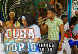 CUBA TRAVEL – Top 10 Things To Do In Cuba