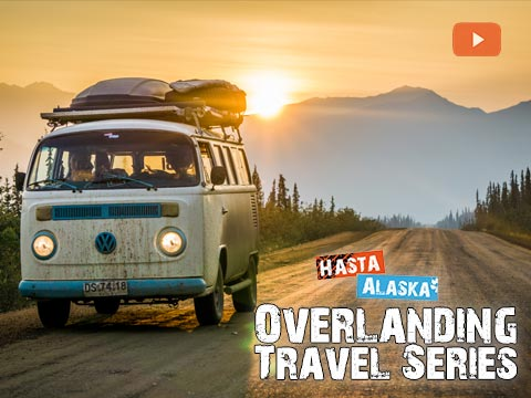 Hasta Alaska Overlanding Travel Series