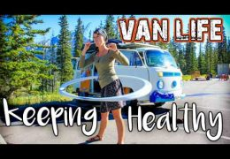Van Life Health // Tips For Achieving a Balanced Lifestyle